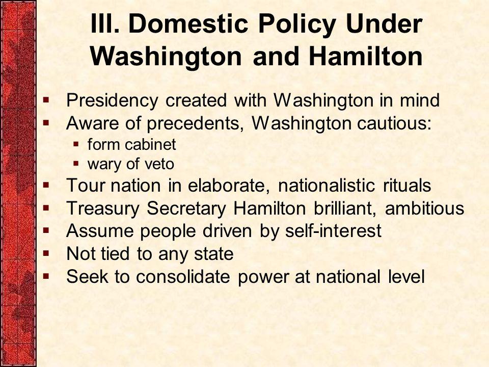 III. Domestic Policy Under Washington and Hamilton