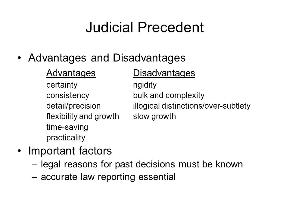 advantage and disadvantage of judicial precedent Unit 1 law01 law making and the legal system  judicial precedent  the doctrine of precedent: the hierarchy of the courts stare decisis,.