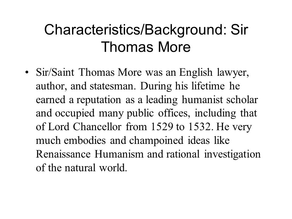 Characteristics/Background: Sir Thomas More