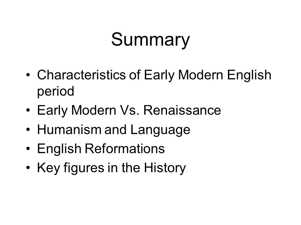 Summary Characteristics of Early Modern English period