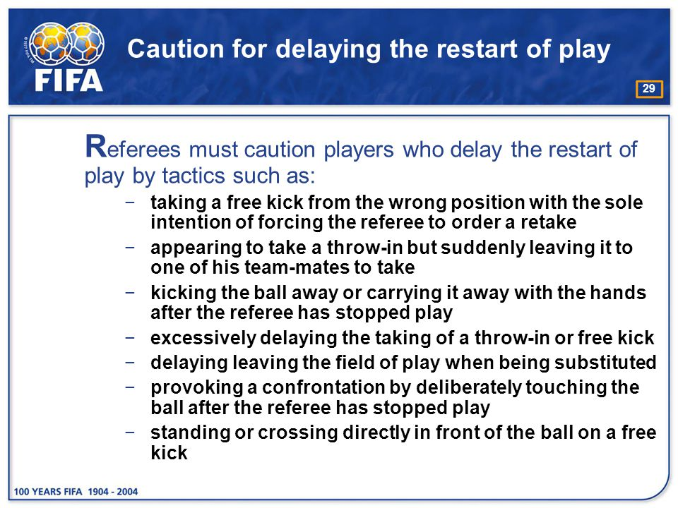 Caution for delaying the restart of play
