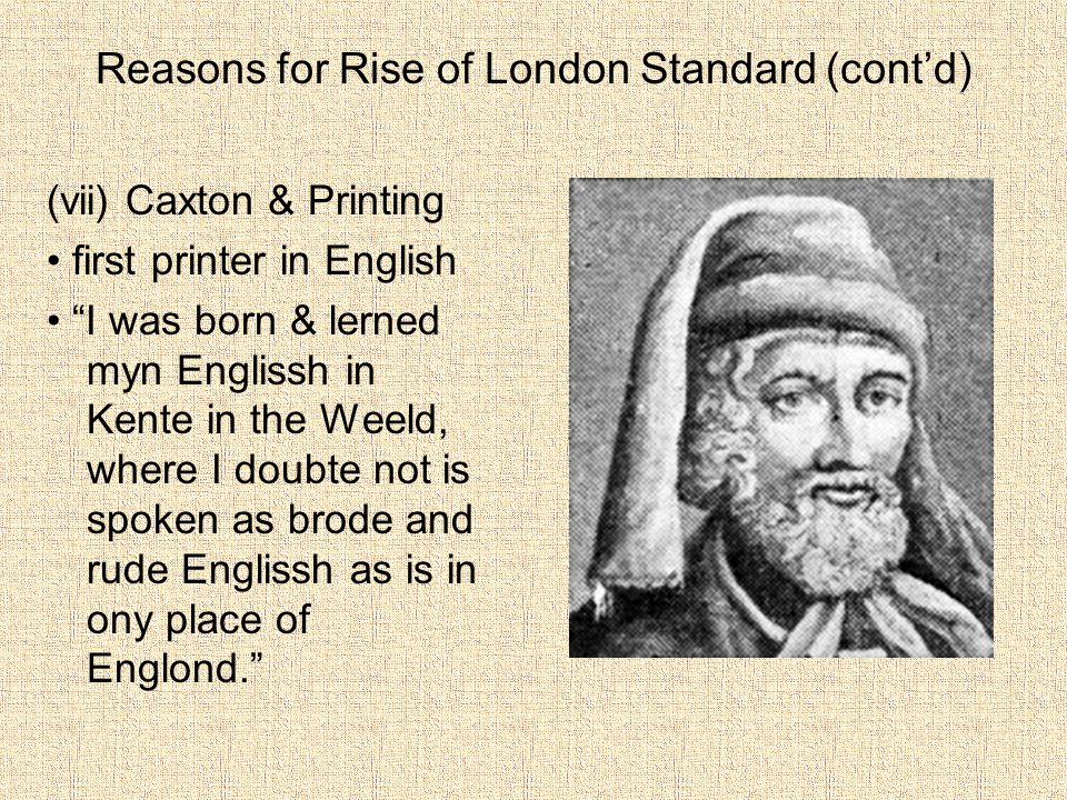 Reasons for Rise of London Standard (cont'd)