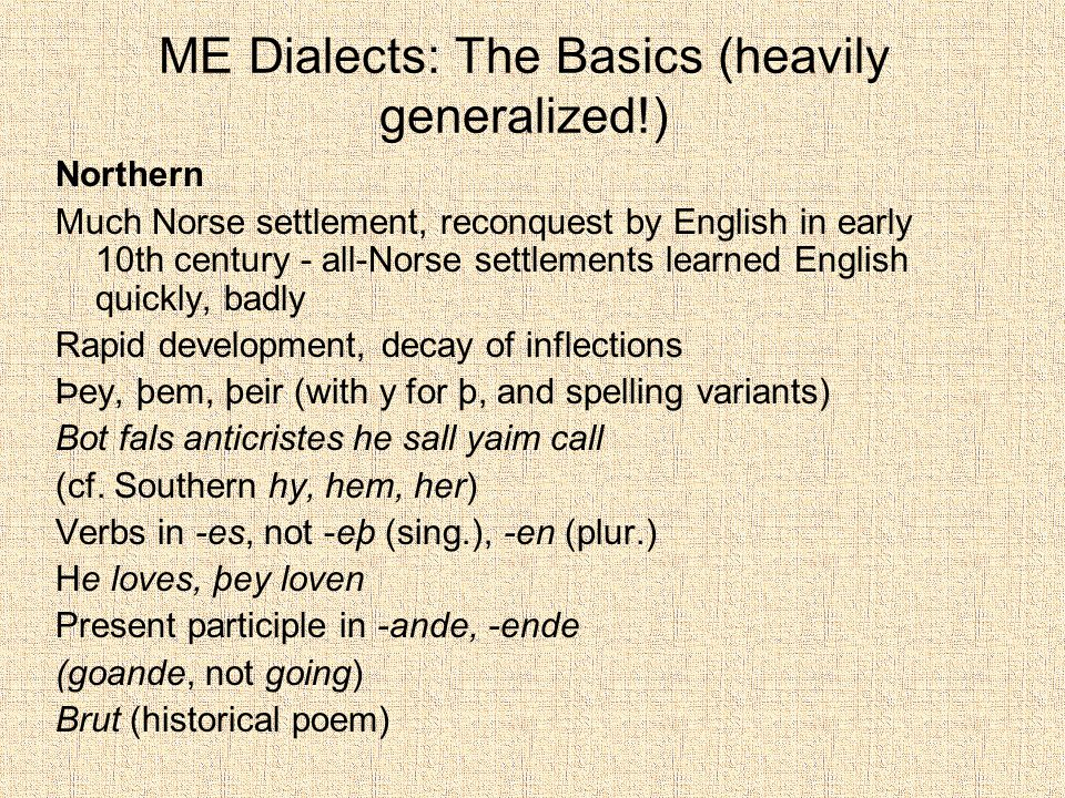 ME Dialects: The Basics (heavily generalized!)