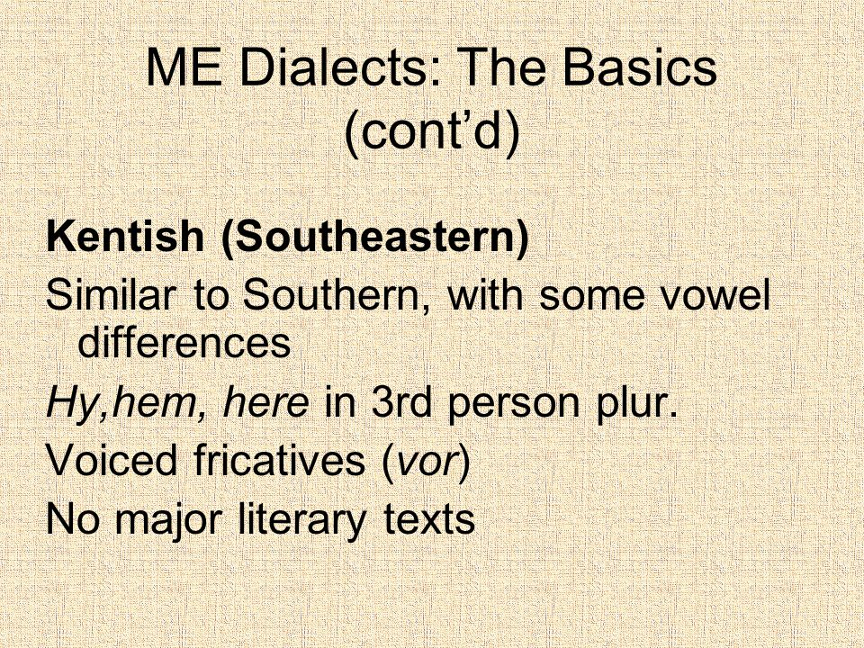 ME Dialects: The Basics (cont'd)