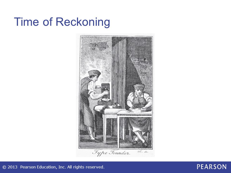 Time of Reckoning © 2013 Pearson Education, Inc. All rights reserved.