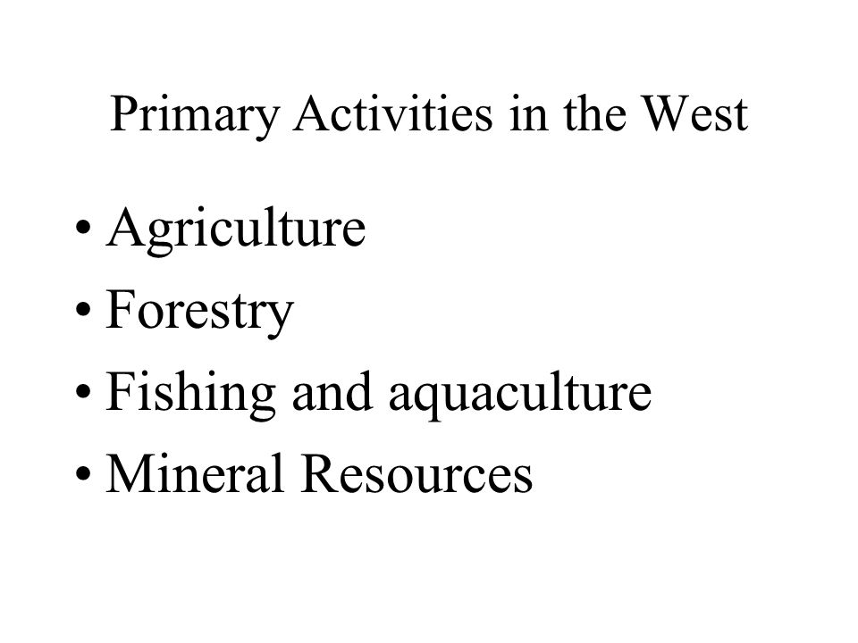 Primary Activities in the West