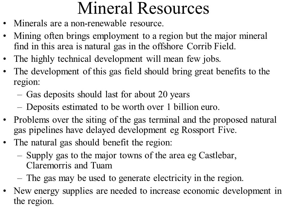 Mineral Resources Minerals are a non-renewable resource.