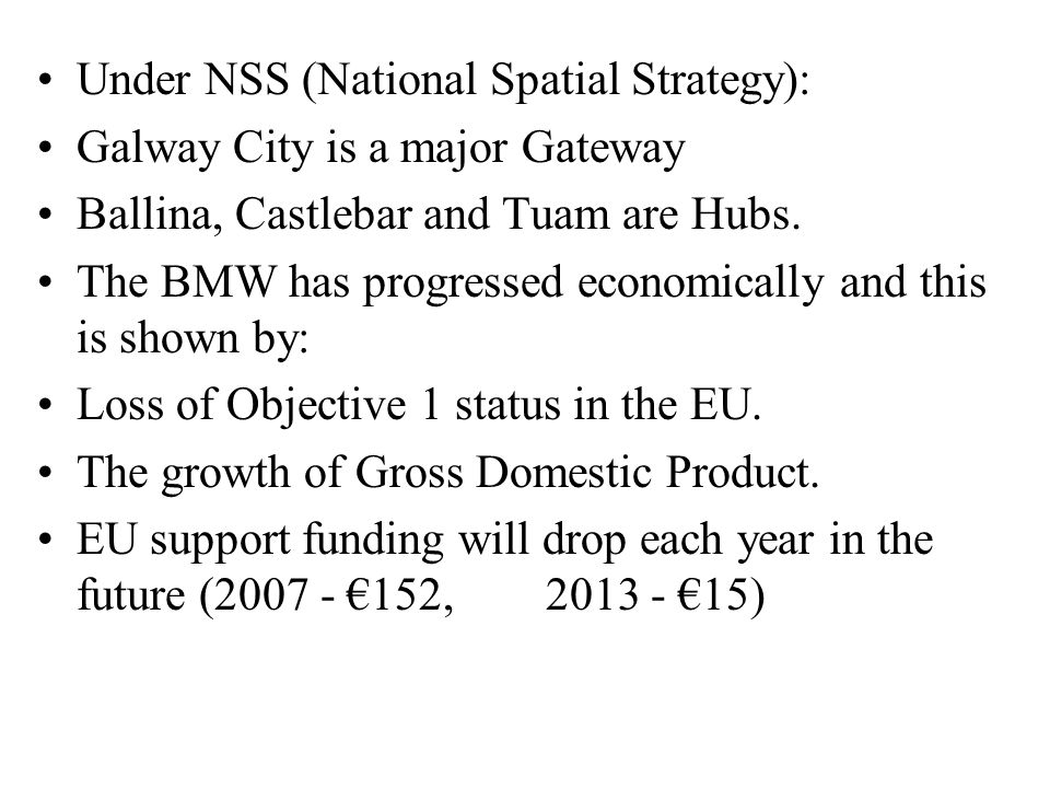 Under NSS (National Spatial Strategy):