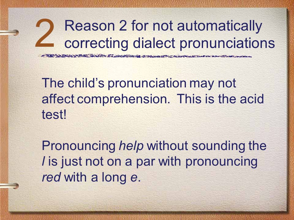 2 Reason 2 for not automatically correcting dialect pronunciations