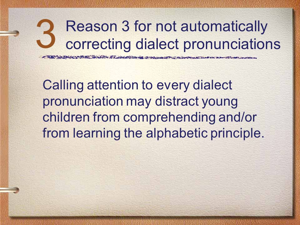 3 Reason 3 for not automatically correcting dialect pronunciations
