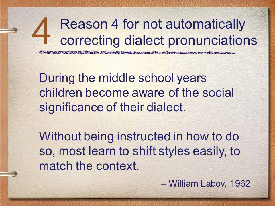 4 Reason 4 for not automatically correcting dialect pronunciations