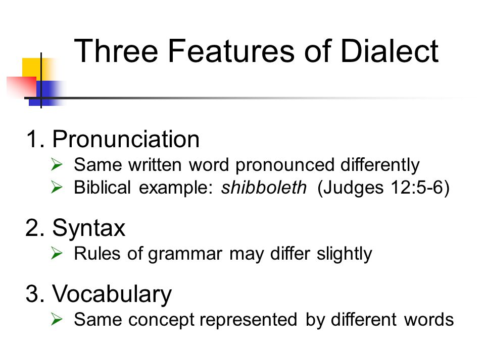 Three Features of Dialect