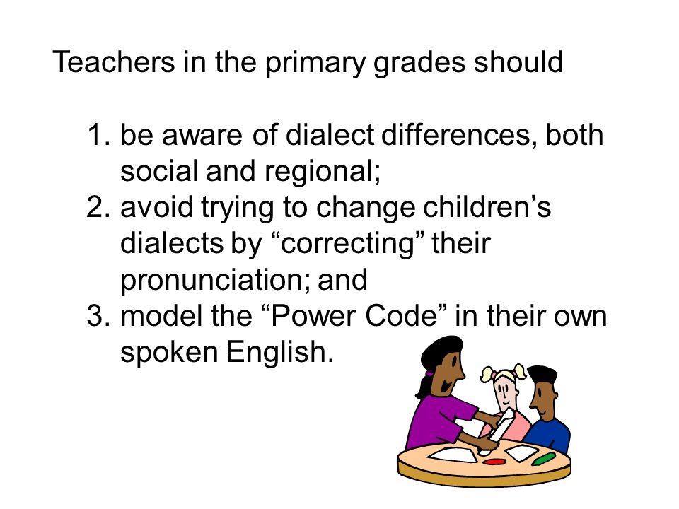 Teachers in the primary grades should