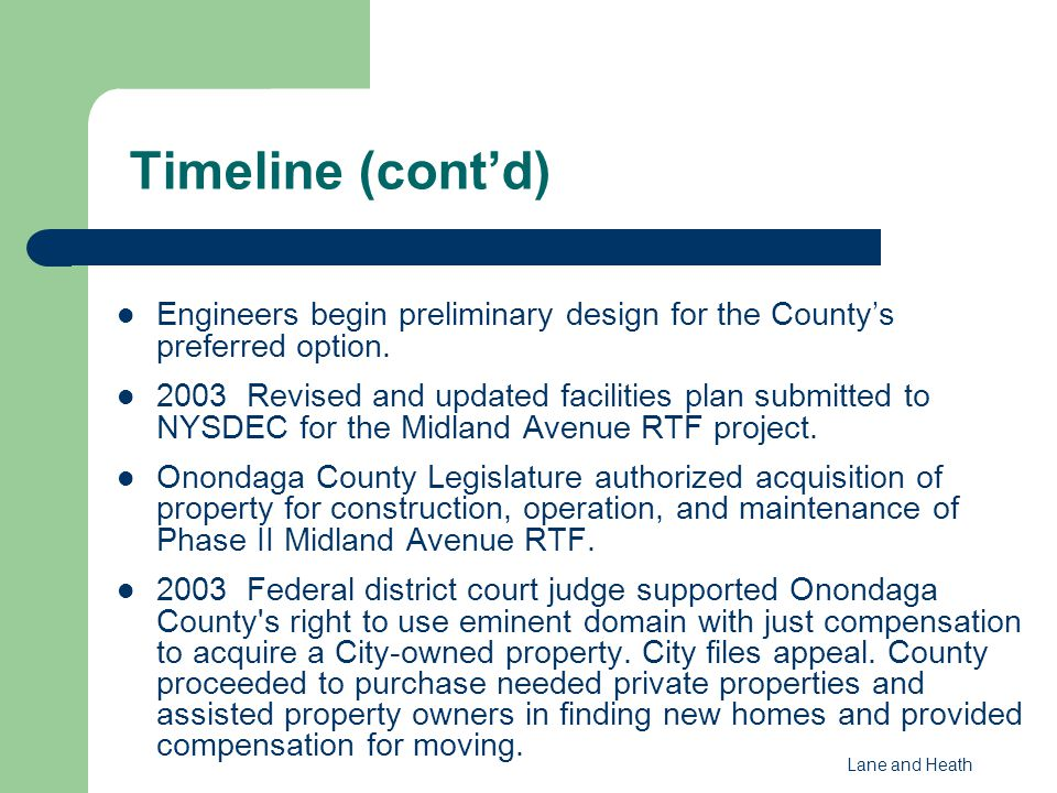 Timeline (cont'd) Engineers begin preliminary design for the County's preferred option.