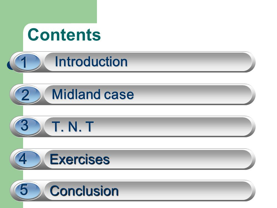 Contents 1 2 3 4 5 Introduction Midland case T. N. T Exercises