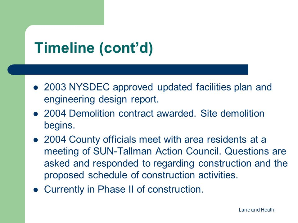 Timeline (cont'd) 2003 NYSDEC approved updated facilities plan and engineering design report.