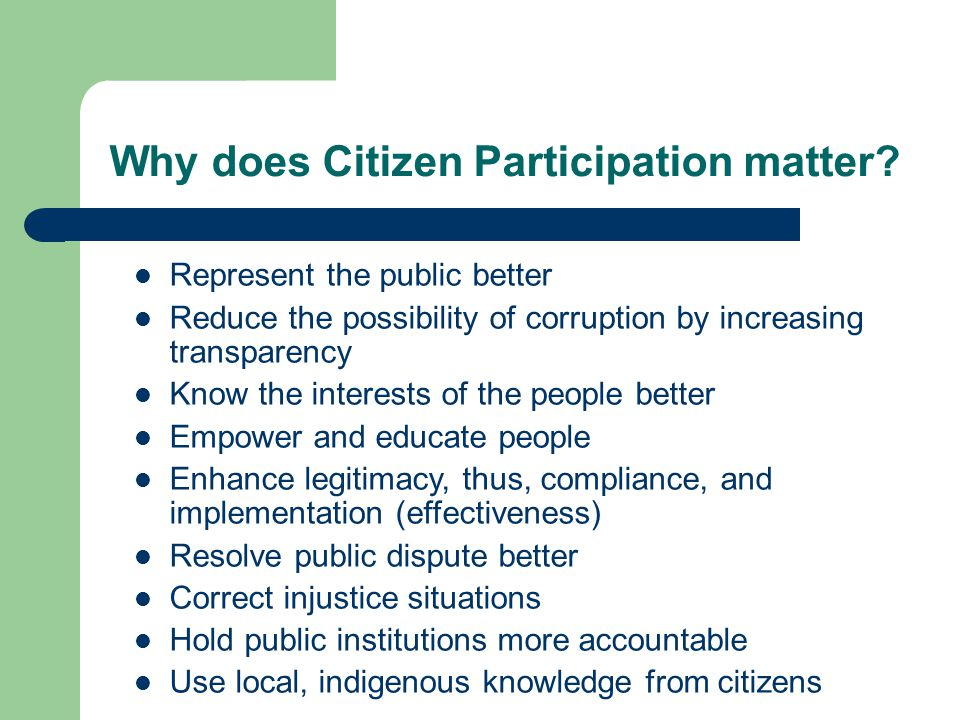 Why does Citizen Participation matter