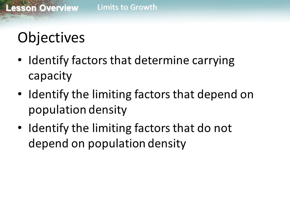 Objectives Identify factors that determine carrying capacity
