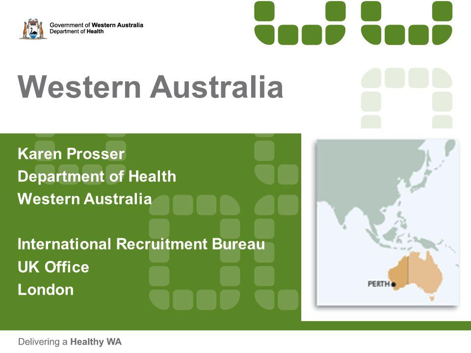 Western Australia Karen Prosser Department of Health Western Australia