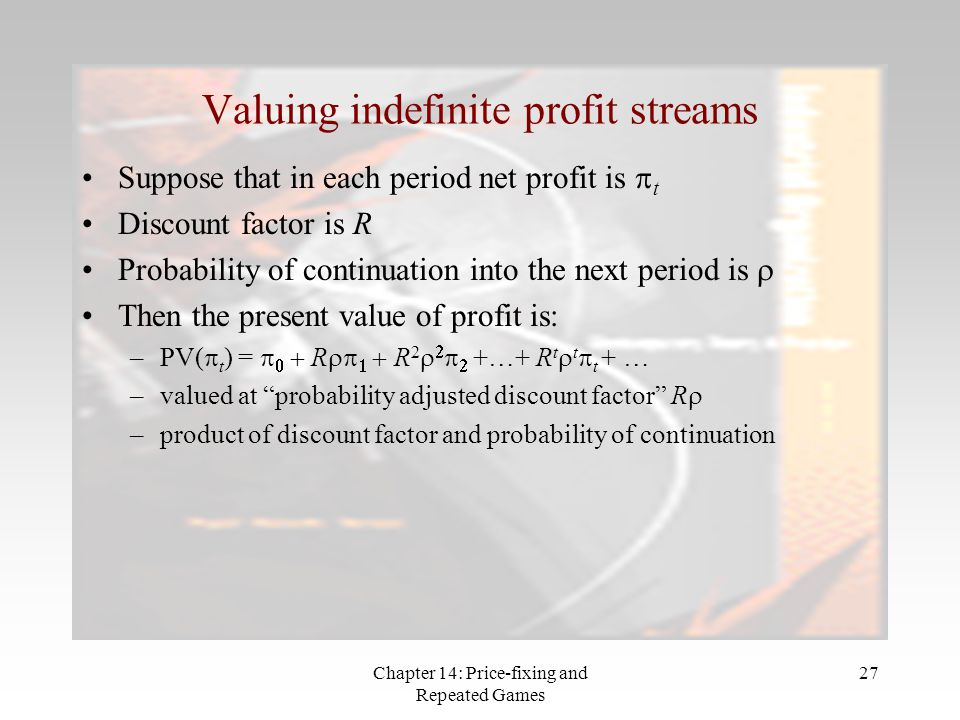 Valuing indefinite profit streams