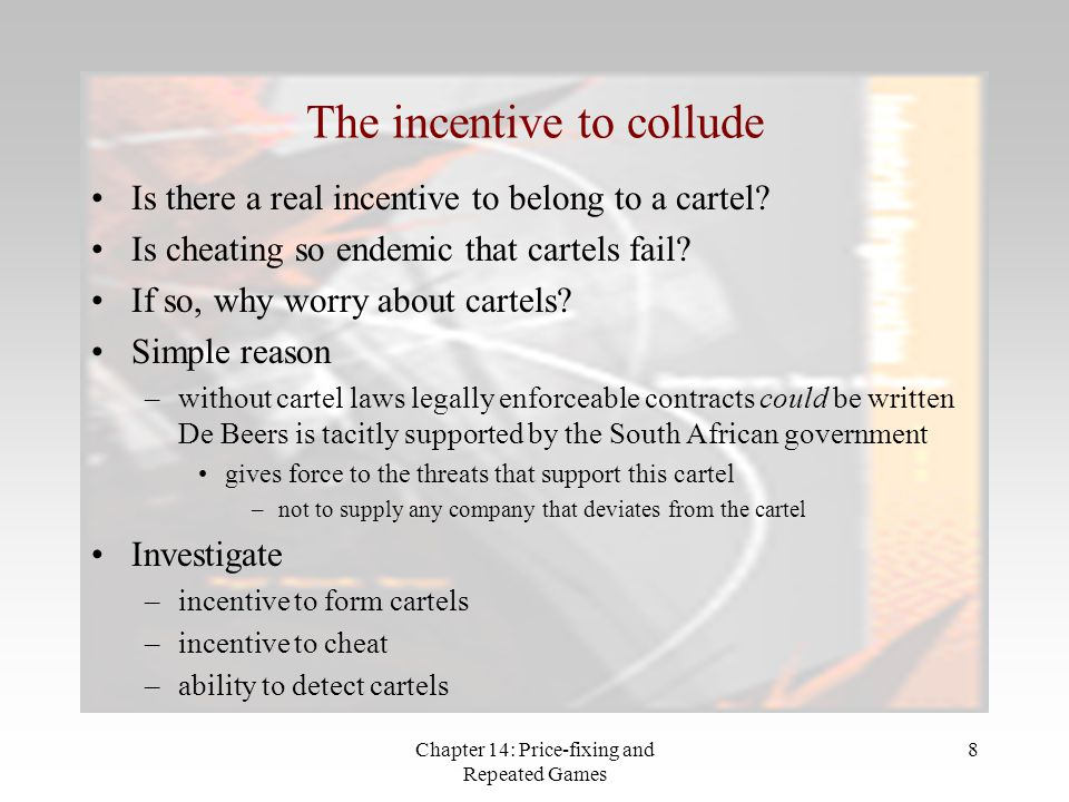 The incentive to collude
