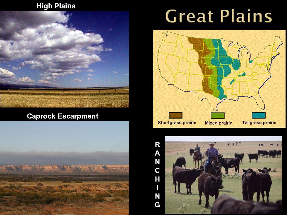 High Plains Great Plains Caprock Escarpment R A N C H I G