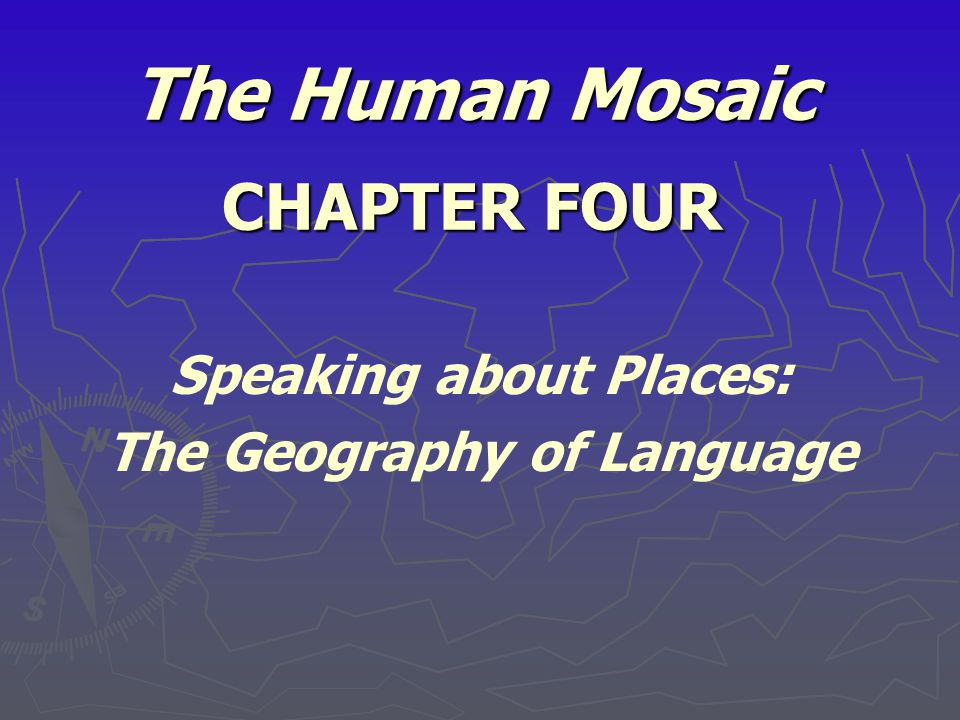 The Human Mosaic CHAPTER FOUR
