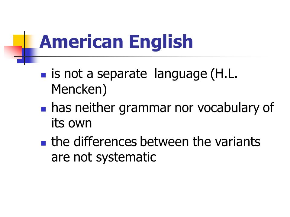 American English is not a separate language (H.L. Mencken)