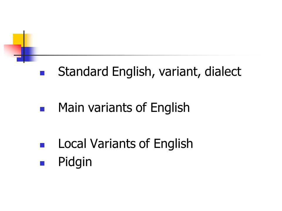 Standard English, variant, dialect