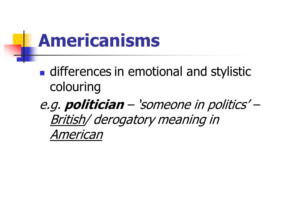 Americanisms differences in emotional and stylistic colouring