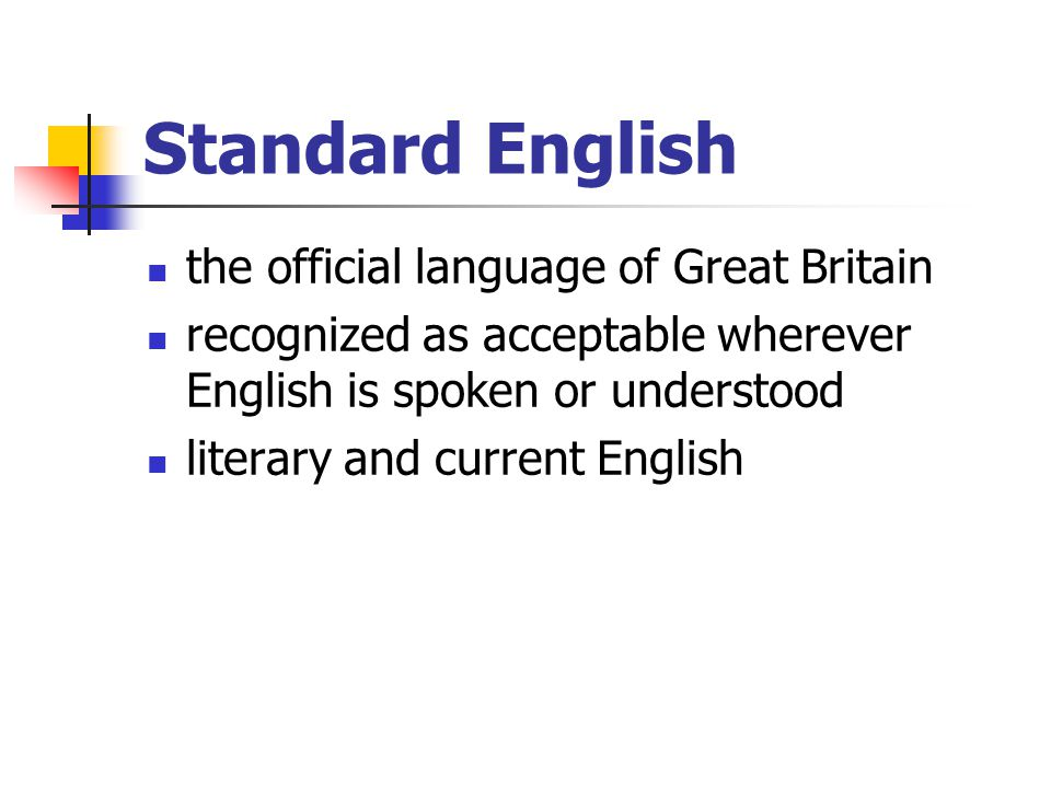 Standard English the official language of Great Britain