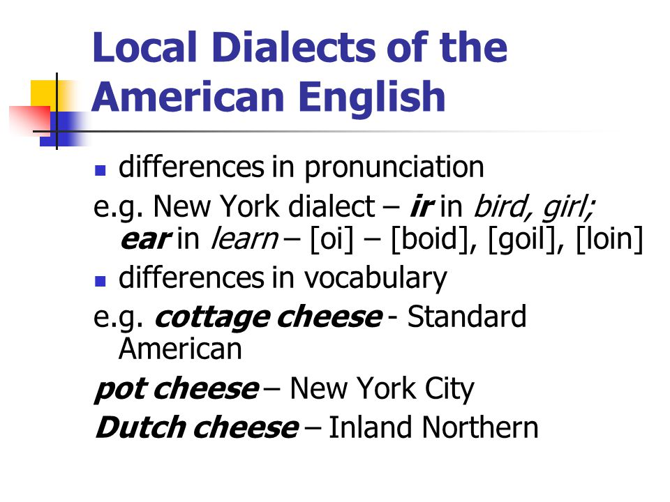 Local Dialects of the American English