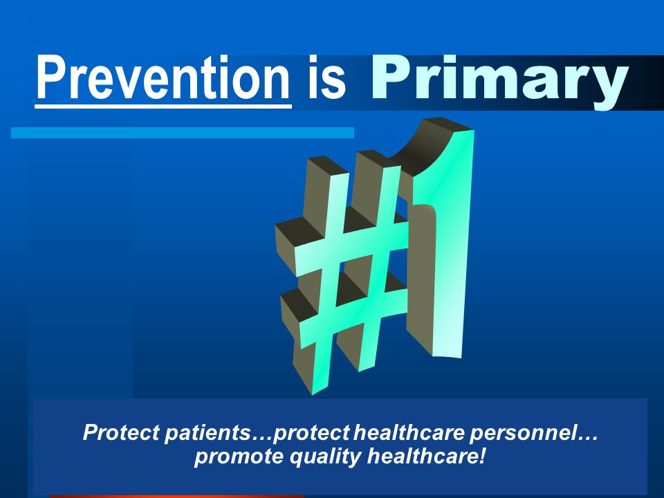 #1 Prevention is Primary