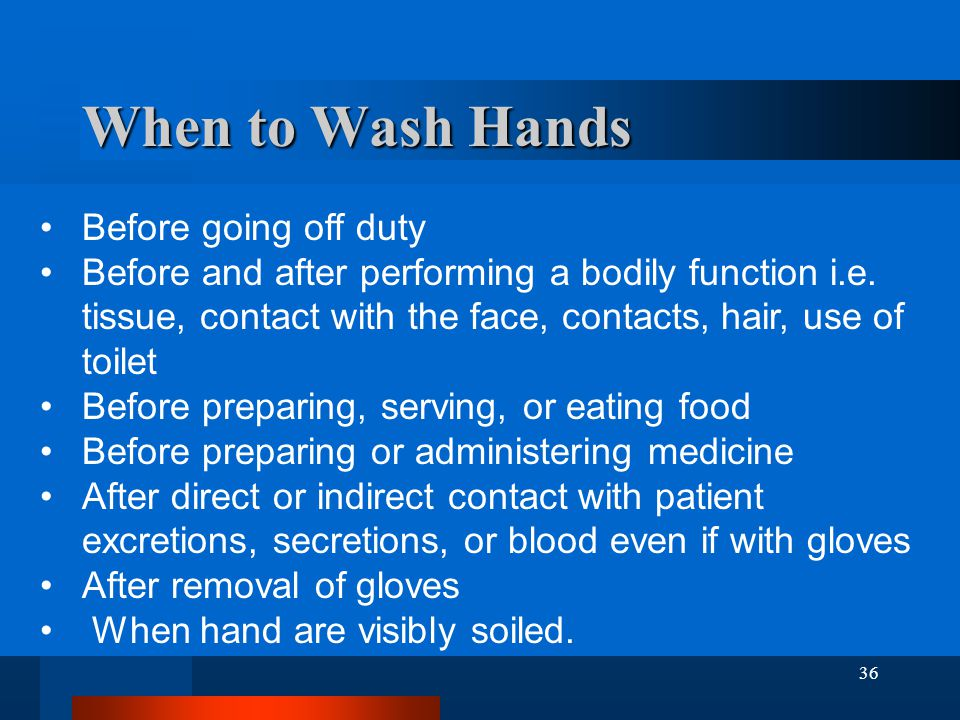 When to Wash Hands Before going off duty