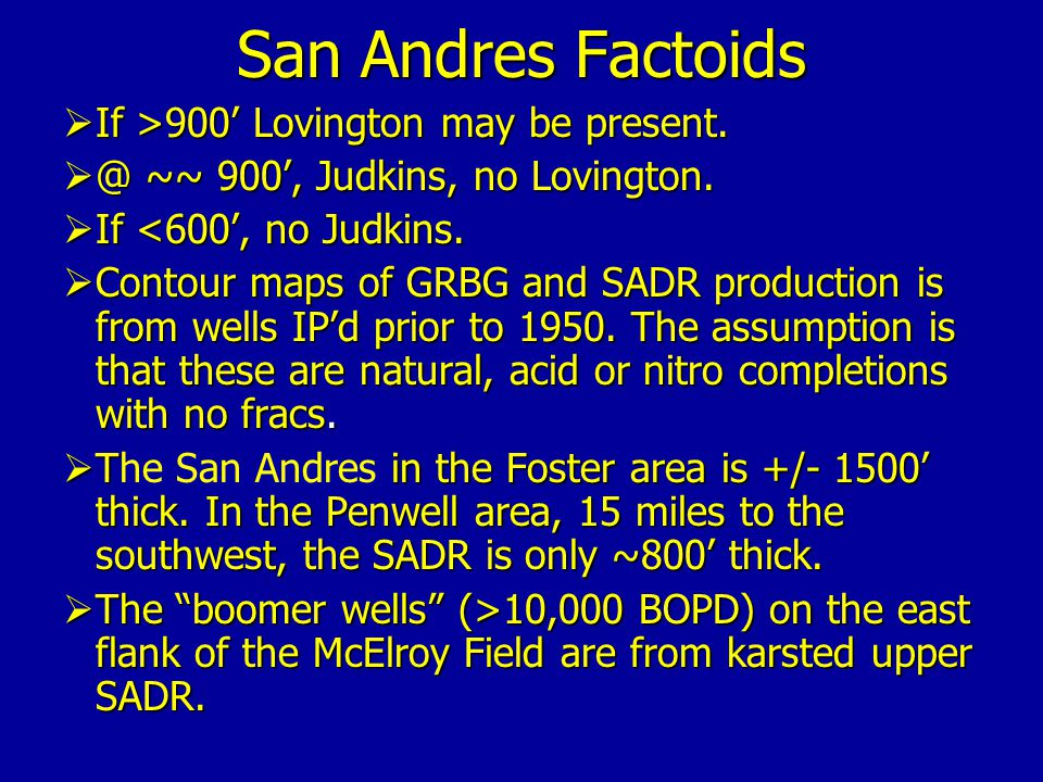 San Andres Factoids If >900' Lovington may be present.