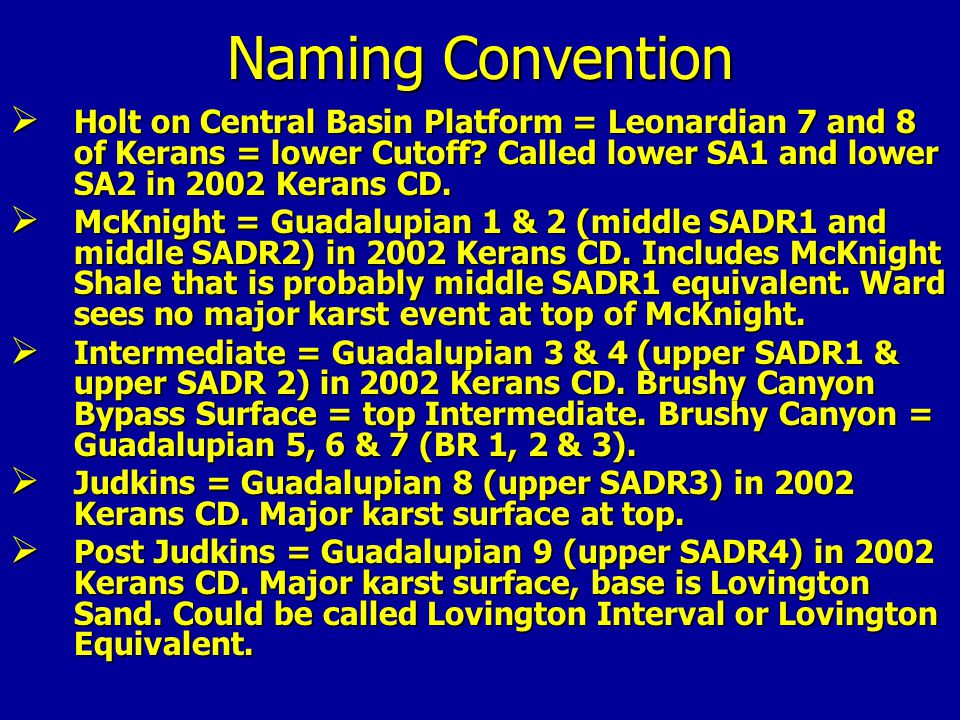 Naming Convention Holt on Central Basin Platform = Leonardian 7 and 8 of Kerans = lower Cutoff Called lower SA1 and lower SA2 in 2002 Kerans CD.