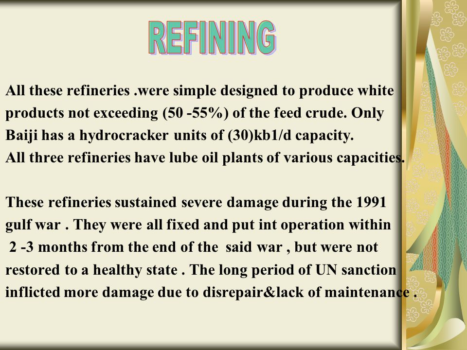 REFINING All these refineries .were simple designed to produce white