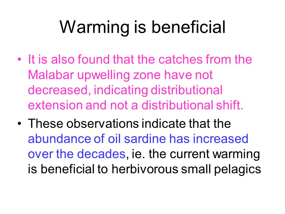 Warming is beneficial