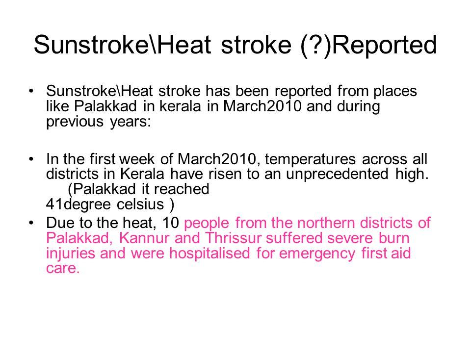 Sunstroke\Heat stroke ( )Reported