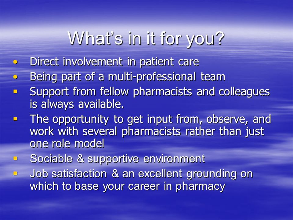 What's in it for you Direct involvement in patient care