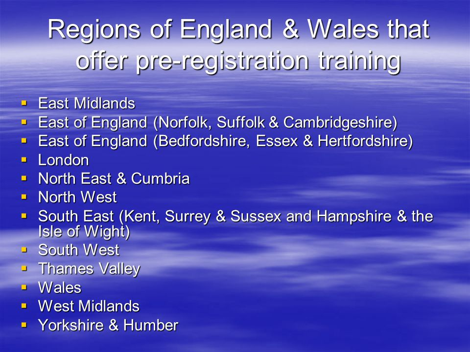 Regions of England & Wales that offer pre-registration training