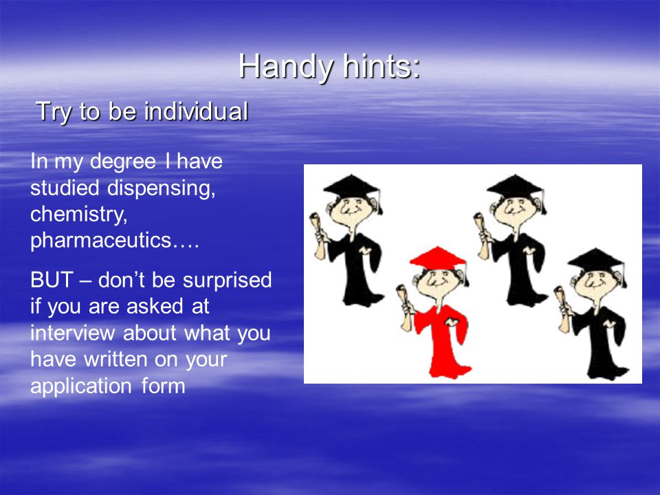 Handy hints: Try to be individual