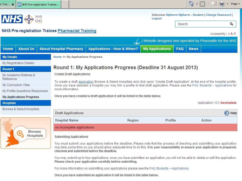 You can monitor the progress of your applications on the My Applications Progress page. Prior to the closing date monitor the progress of draft and submitted applications.