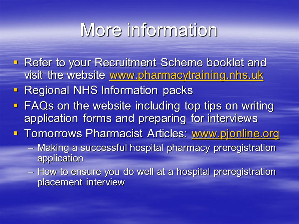 More information Refer to your Recruitment Scheme booklet and visit the website www.pharmacytraining.nhs.uk.
