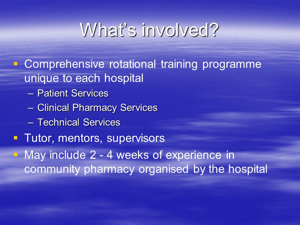 What's involved Comprehensive rotational training programme unique to each hospital. Patient Services.