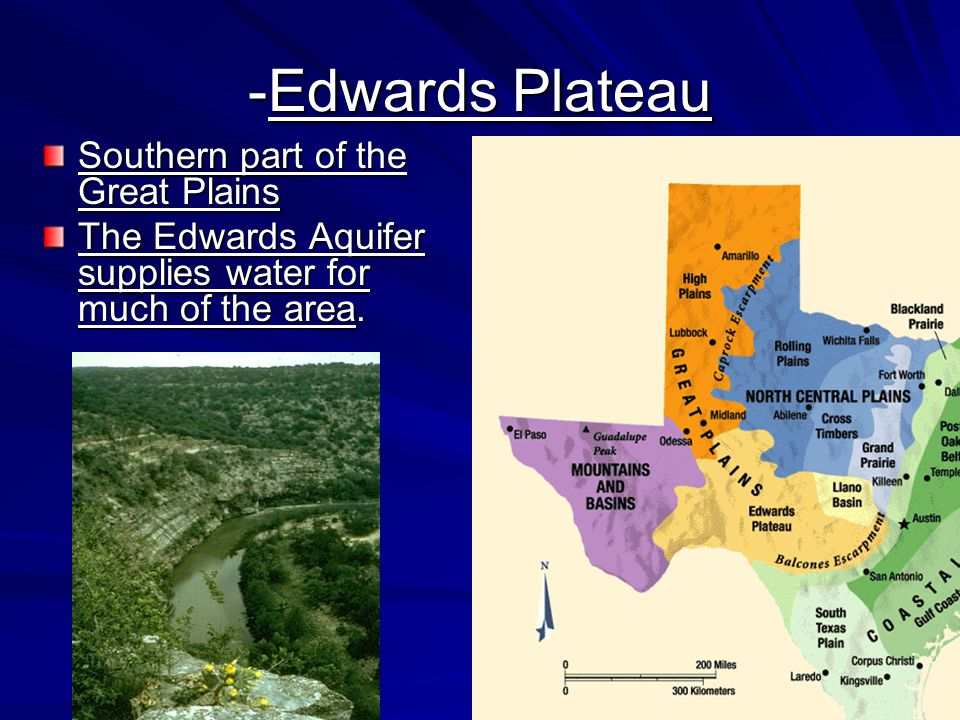 -Edwards Plateau Southern part of the Great Plains