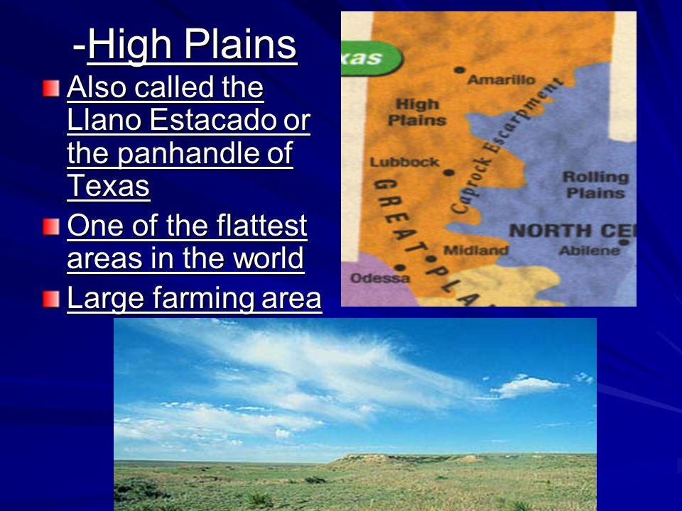 -High Plains Also called the Llano Estacado or the panhandle of Texas