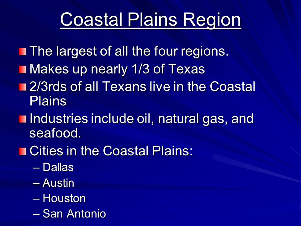 Coastal Plains Region The largest of all the four regions.