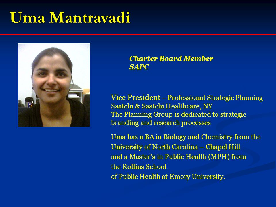 Uma Mantravadi Vice President – Professional Strategic Planning