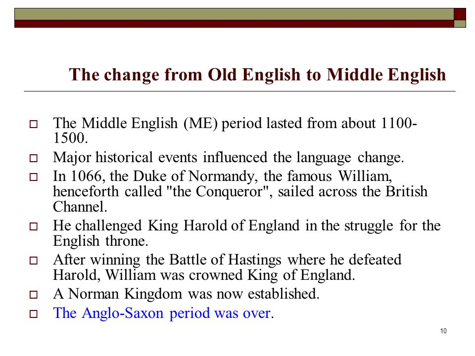 The change from Old English to Middle English